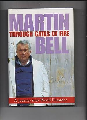 Through Gates Of Fire - a journey: Martin Bell