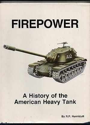 Firepower - a history of the American heavy tank: R P Hunnicutt