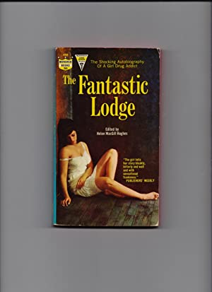 The Fantastic Lodge - the autobiography of a girl drug addict: Helen MacGill Hughes (ed)