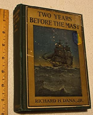 Two Years Before the Mast by Dana Jr Richard H - AbeBooks