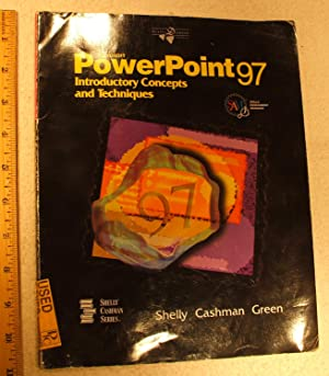 Microsoft PowerPoint 97 - Introductory Concepts and Techniques: Shelly, Gary B.; Cashman, Thomas J....