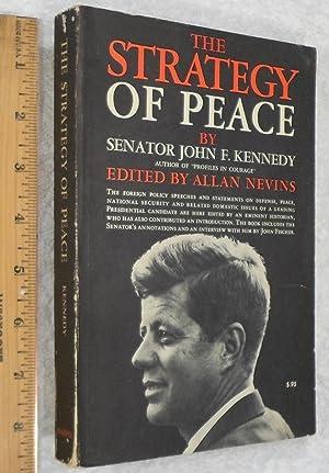 The Strategy Of Peace: John F. Kennedy, Senator; Edited by Allan Nevins