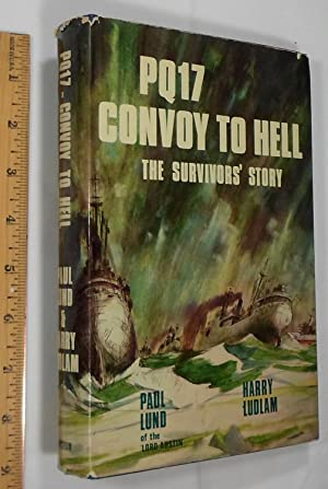PQ 17--convoy to hell: The survivors' story,: Paul Lund