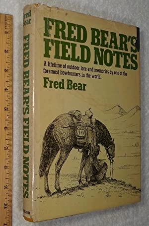 Fred Bear's Field Notes: Fred Bear