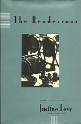 The Rendezvous: A Novel: Levy, Justine; Davis,