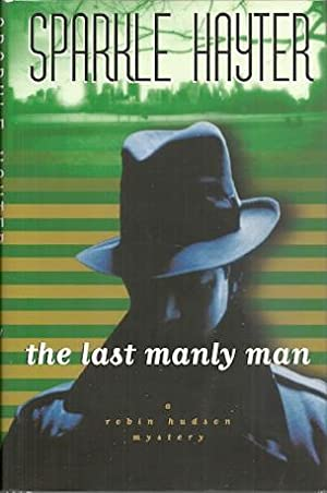The Last Manly Man: A Robin Hudson Mystery (Robin Hudson Mysteries)