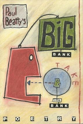 Big Bank Take Little Bank: New Cafe Poets, No.1: Beatty, Paul