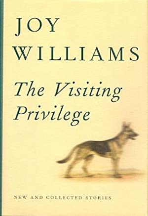 The Visiting Privilege: New and Collected Stories: Williams, Joy