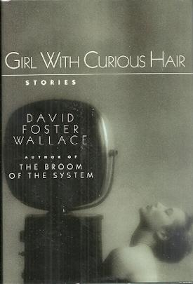 Girl With Curious Hair: Wallace, David Foster