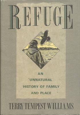 Refuge: An Unnatural History of Family and: Williams, Terry Tempest