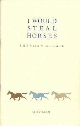 I Would Steal Horses: Alexie, Sherman