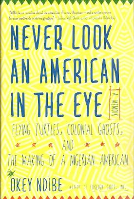 Never Look an American in the Eye: a Memoir