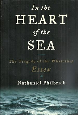 In The Heart of the Sea -: Philbrick, Nathaniel