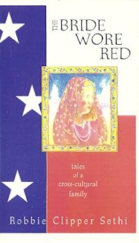 The Bride Wore Red: tales of a cross-cultural Family