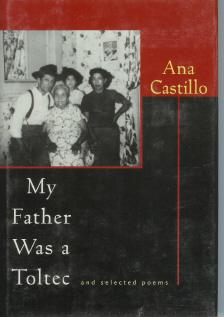 My Father Was a Toltec and Selected Poems