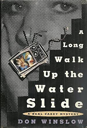 A Long Walk Up the Water Slide: A Neal Carey Mystery (Neal Carey Mysteries)