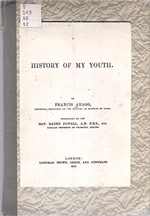 History of My Youth: Arago, Francis [Dominique