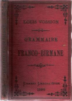 Grammaire Franco-Birmane d'aprés A Judson: Vossion, Louis; preface by Leon Feer