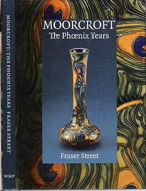 Moorcroft : The Phoenix Years: Street, Fraser [pseudonym