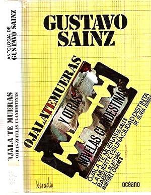 Ojala te mueras y otras novelas clandestinas mexicanas Una antologia: Sainz, Gustavo (Comp) [Rafael...