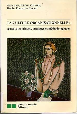 La Culture Organisationnelle Aspects Théoriques, Pratiques Et: Abravanel, Harry, Yvan