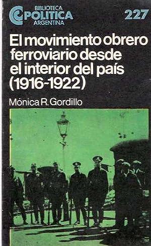 El Movimiento Obrero Ferroviario Desde El Interior Del Pais 1916-1922: Gordillo, Mónica R [Monica]