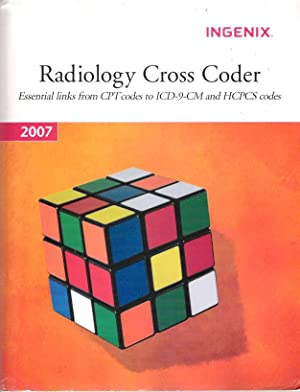 Radiology Cross Coder Essential Links from CPT Codes to ICD-9-CM and HCPCS Codes: Ingenix