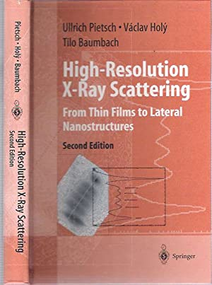 High-Resolution X-Ray Scattering : From Thin Films: Pietsch, Ullrich, Vaclav