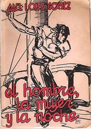 El Hombre, La Mujer Y La Noche: López Gómez, Adel