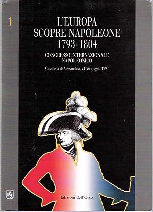 L'Europa scopre Napoleone 1793-1804 : Atti del: Douglas, Vittorio Scotti
