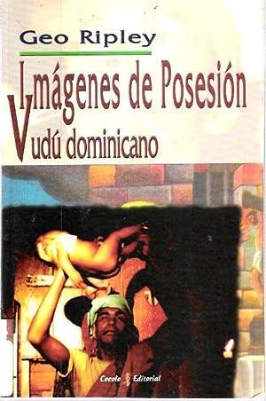Imágenes de Posesión : Vudú dominicano: Ripley, Geo