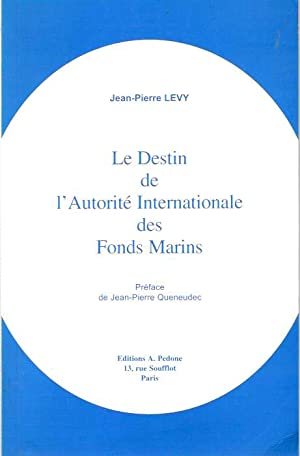 Le Destin de l'Autorité Internationale des Fonds: Levy, Jean-Pierre; préface