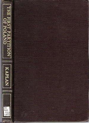 The First Partition of Poland: Kaplan, Herbert H.