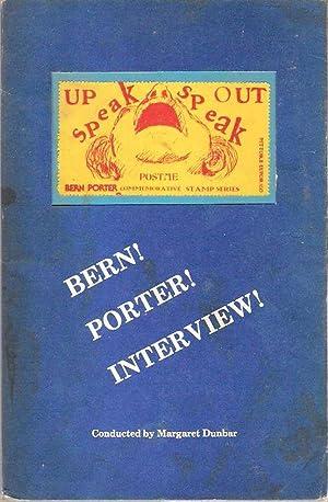 Bern! Porter! Interview! [Bern Porter Interview]: Porter, Bernard Harden; conducted by Margaret ...