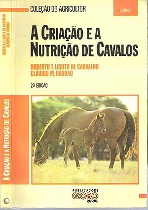 A criação e a nutrição de cavalos.: Losito de Carvalho,