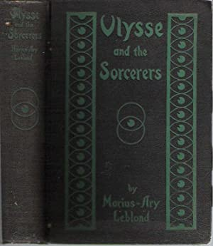 Ulysse and the Sorcerers : or, The Golden Legend of a Black: Leblond, Marius-Ary [pseudonym of ...