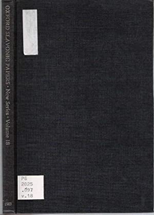 Oxford Slavonic Papers : New Series : Volume XVIII: Fennell, J L I, I P Foote and G C Stone (eds)