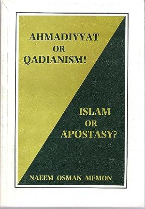 Ahmadiyyat or Qadianism! : Islam or Apostasy?: Memon, Naeem Osman