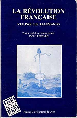 La Révolution Française vue par les Allemands [Revolution francaise]: Lefebvre, Joël (textes ...