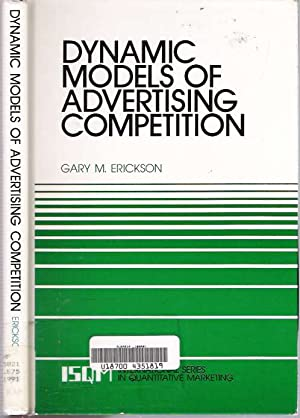 Dynamic Models of Advertising Competition : Open- and Closed-Loop Extensions: Erickson, Gary M.