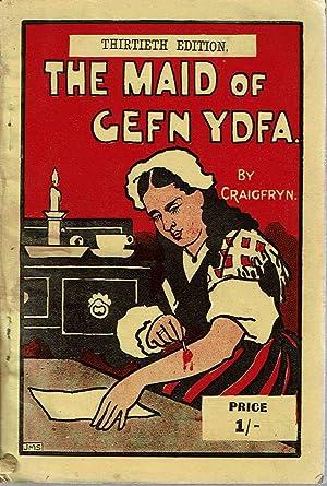 The Maid of Cefn Ydfa : An: Hughes, Isaac Craigfryn