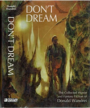 Don't Dream : The Collected Horror and: Wandrei, Donald; edited