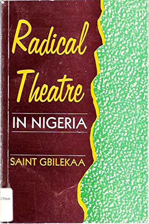 Radical Theatre in Nigeria: Gbilekaa, Saint