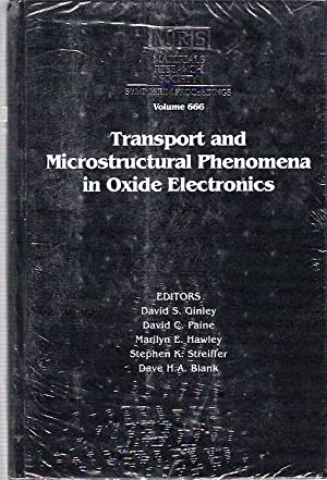 Transport and Microstructural Phenomena in Oxide Electronics : Symposium Held April 16-20, 2001, ...