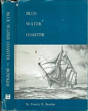 Blue Water Coaster: Bowker, Francis E