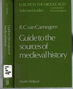 Guide to the Sources of Medieval History: Caenegem, Raoul Charles