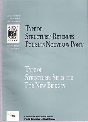 Type de structures retenues pour les nouveaux ponts = Type of structures selected for new bridges: ...