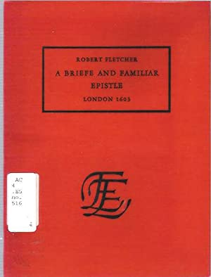 A briefe and familiar epistle shewing His: Fletcher, Robert