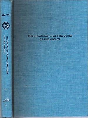 The Organizational Structure of the Kibbutz: Etzioni, Amitai Werne