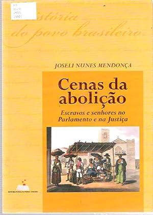 Cenas da abolição : Escravos e senhores: Mendonça, Joseli Maria